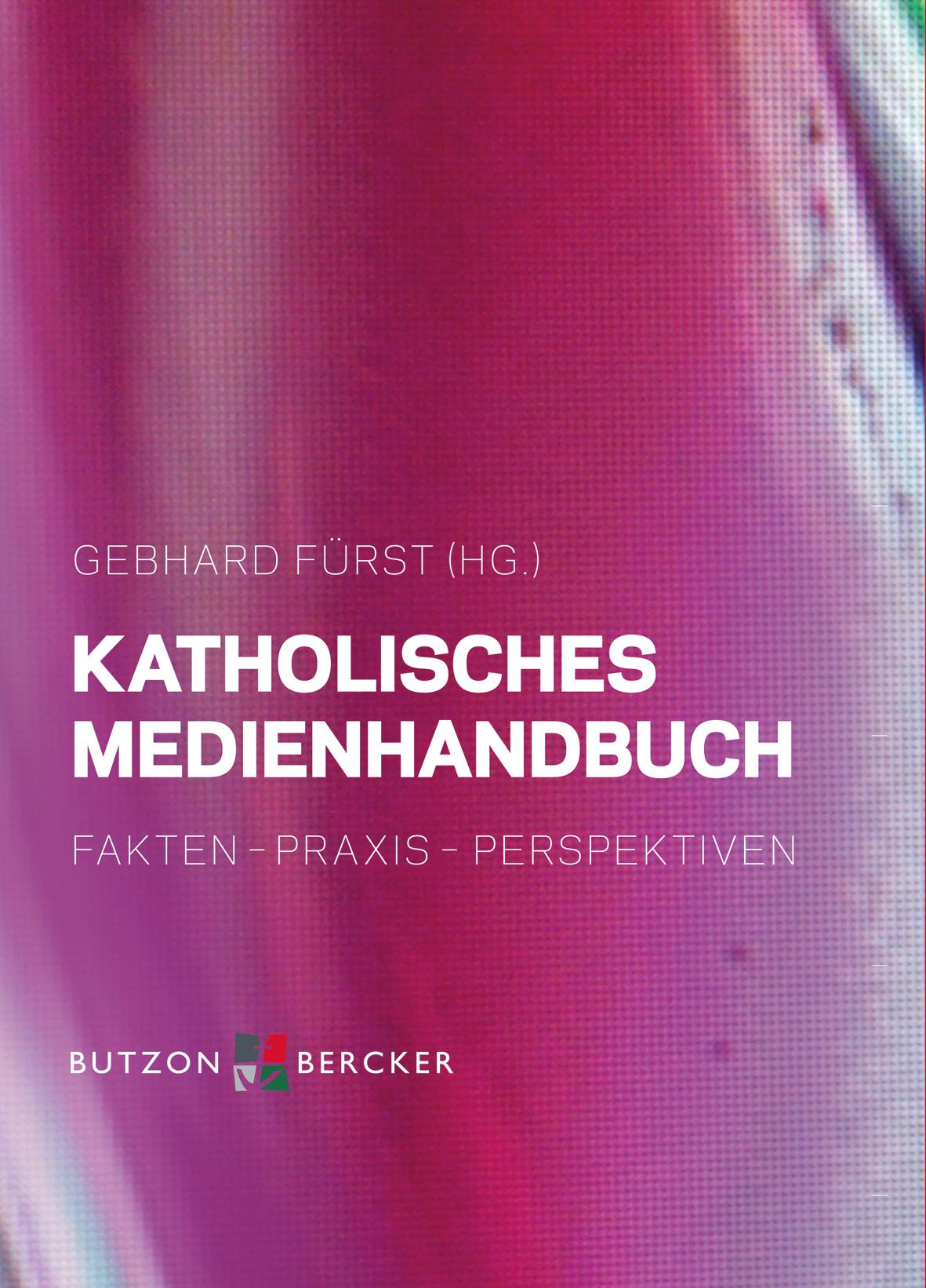 Katholisches Medienhandbuch von Fürst, Gebhard (Hrsg,) / Hober ...