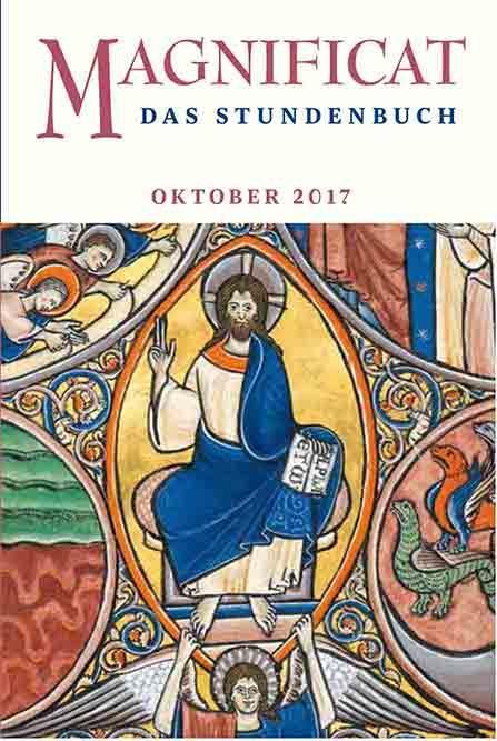 """MAGNIFICAT Oktober 2017 (als digitale Ausgabe) Thema des Monats Oktober: """"Das Apostolische Glaubensbekenntnis: Auferstehung der Toten"""""""